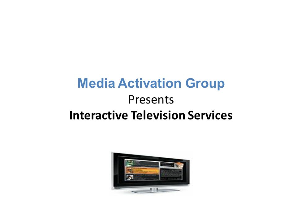 Media Activation Group Presents Interactive Television Services