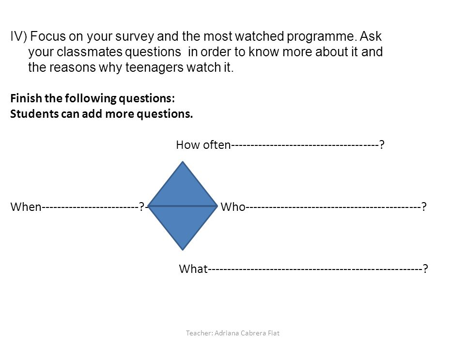 IV) Focus on your survey and the most watched programme.