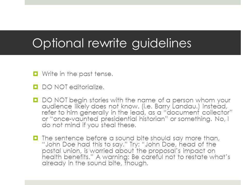 Optional rewrite guidelines Write in the past tense.