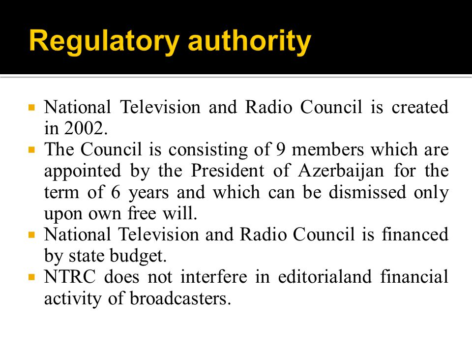 Applying of administrative measures on broadcasters is regulated by the Code of the Republic of Azerbaijan on Administrative Infringements.