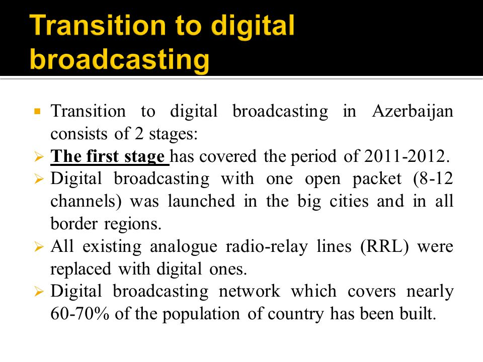 According to the decision adopted in December 22, 2011 by National Television and Radio Council Digital Terrestrial Television (DTT) launched in big cities and in all border regions.