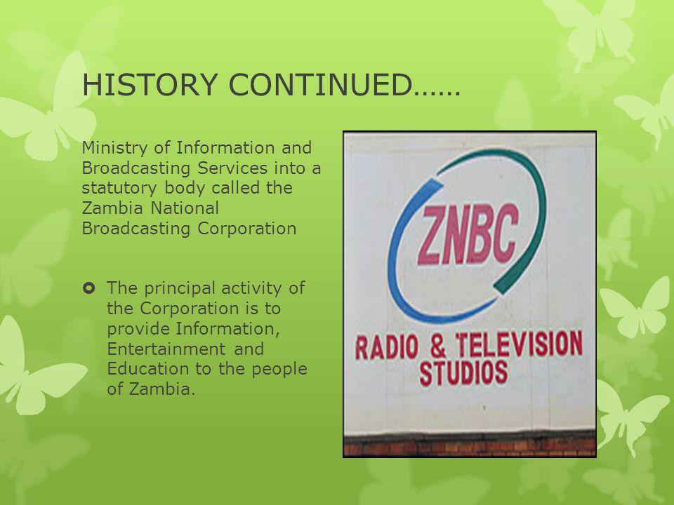ZNBC TRANSMISSION ZNBC transmits across three Radio channels namely Radio 1, Radio 2, and Radio 4 and two Television channels namely ZNBC-TV and TV2.