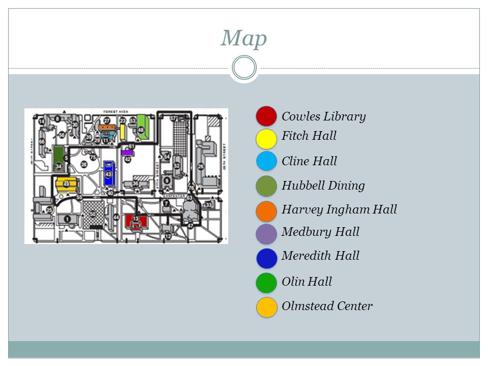 Map Cowles Library Fitch Hall Cline Hall Hubbell Dining Harvey Ingham Hall Medbury Hall Meredith Hall Olin Hall Olmstead Center