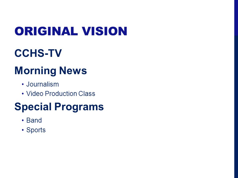 ORIGINAL VISION CCHS-TV Morning News Journalism Video Production Class Special Programs Band Sports