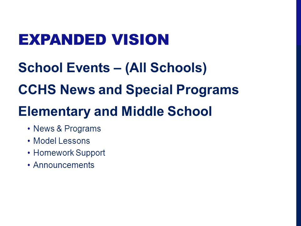 EXPANDED VISION School Events – (All Schools) CCHS News and Special Programs Elementary and Middle School News & Programs Model Lessons Homework Support Announcements