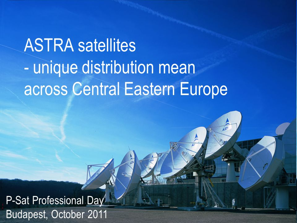 Leading satellite operator in Europe 17 satellites at 6 orbital positions in Europe 135 mil homes connected to ASTRA satellites Nearly 2600 TV & radio channels available Headquarter in Luxembourg 12 affiliate offices in Europe & Africa ASTRA office in Warsaw as a hub for CEE region with regional office located in Bucharest Introduction to SES