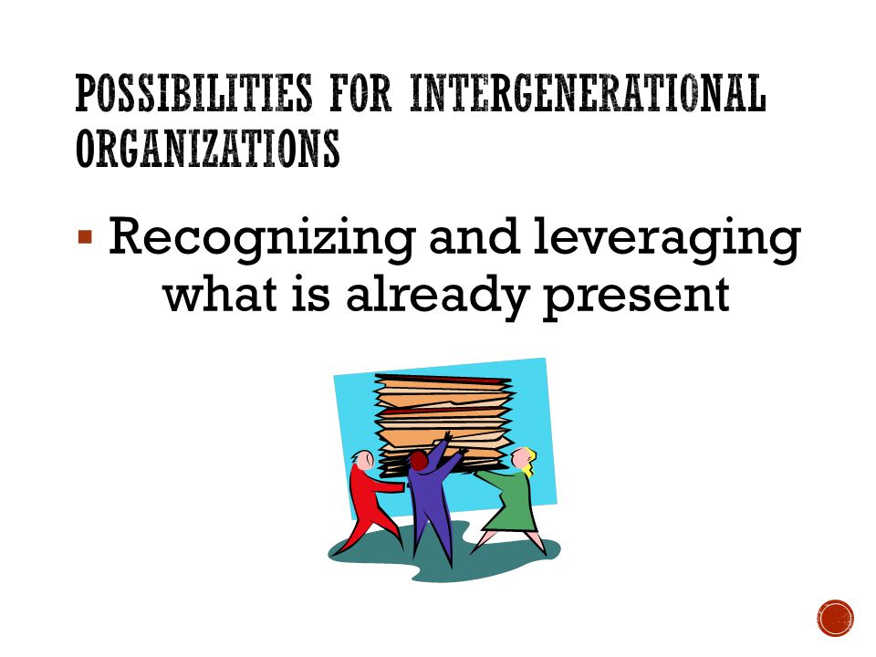 Recognizing and leveraging what is already present