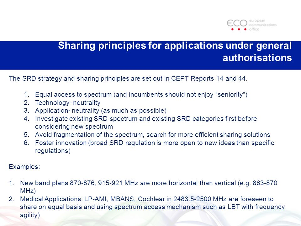 Sharing principles for applications under general authorisations The SRD strategy and sharing principles are set out in CEPT Reports 14 and 44.