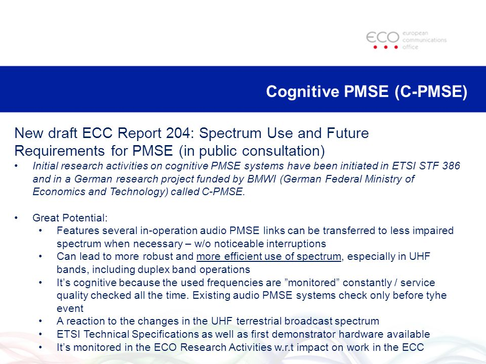 Tendencies for SRD applications use of mitigation techniques Example: New band plan 870-876 MHz (from draft ECC Report 189; currently in public consultation – work triggered by 5 ETSI SRdocs) Also: ECC Report 182 (Survey about the use of the frequency band 863-870 MHz) Duty Cycle Mitigation is very dominant !