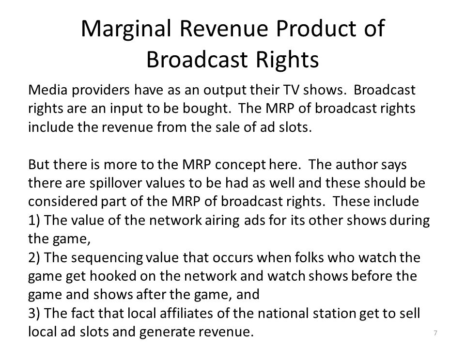 Marginal Revenue Product of Broadcast Rights Media providers have as an output their TV shows.