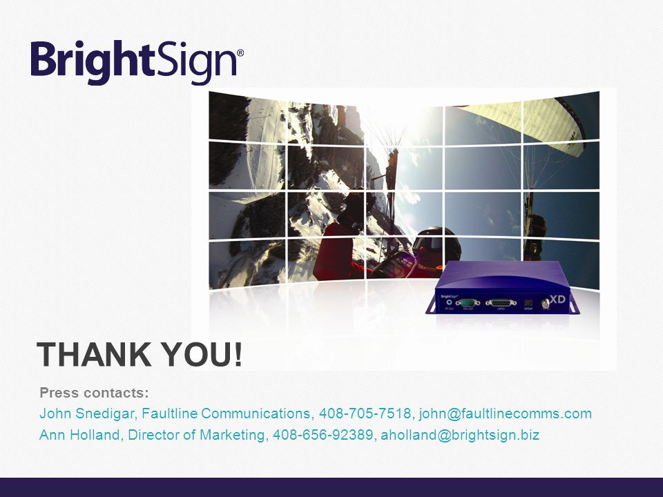 page 10 BRIGHTSIGN XD FEATURES Superior video.Infinite possibilities.