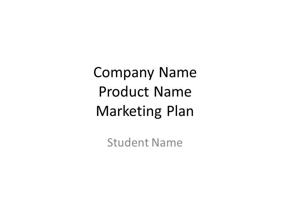 Company Name Product Name Marketing Plan Student Name