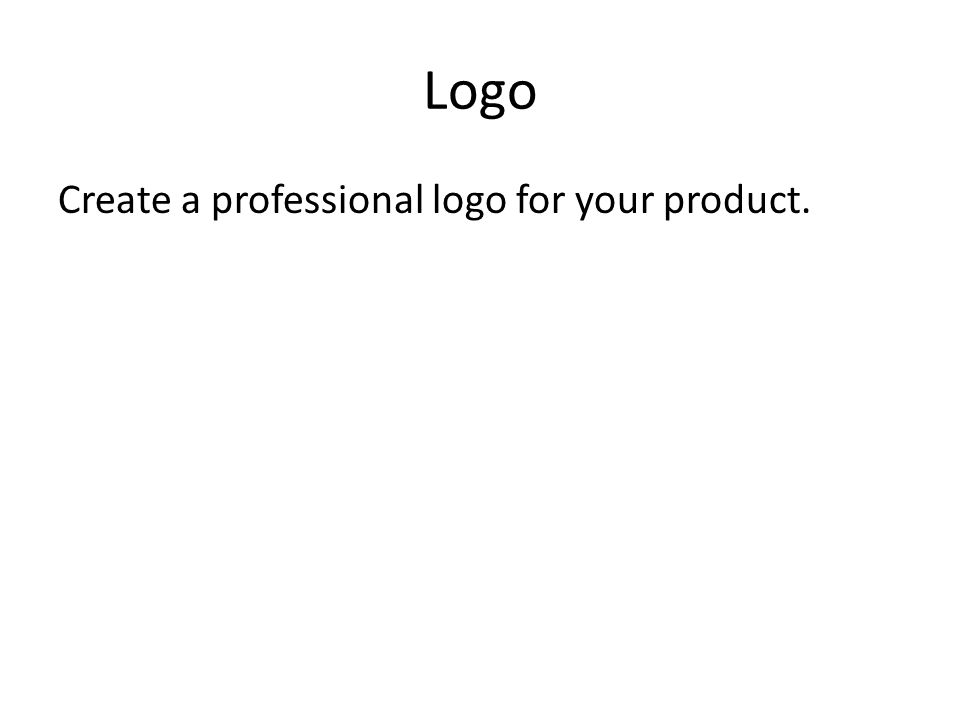 Logo Create a professional logo for your product.