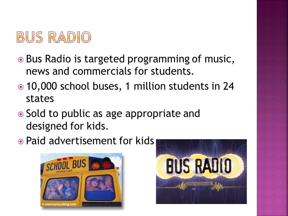 Bus Radio is targeted programming of music, news and commercials for students.