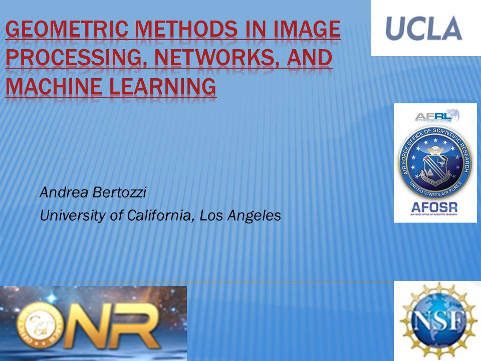 Andrea Bertozzi University of California, Los Angeles