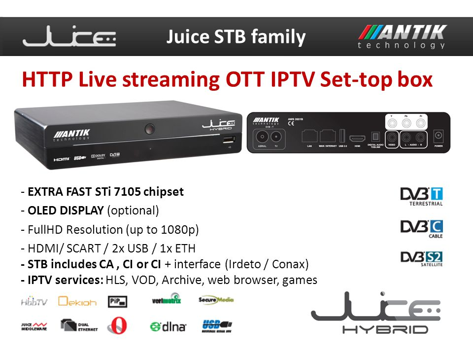 - EXTRA FAST STi 7105 chipset - OLED DISPLAY (optional) - FullHD Resolution (up to 1080p) - HDMI/ SCART / 2x USB / 1x ETH - STB includes CA, CI or CI