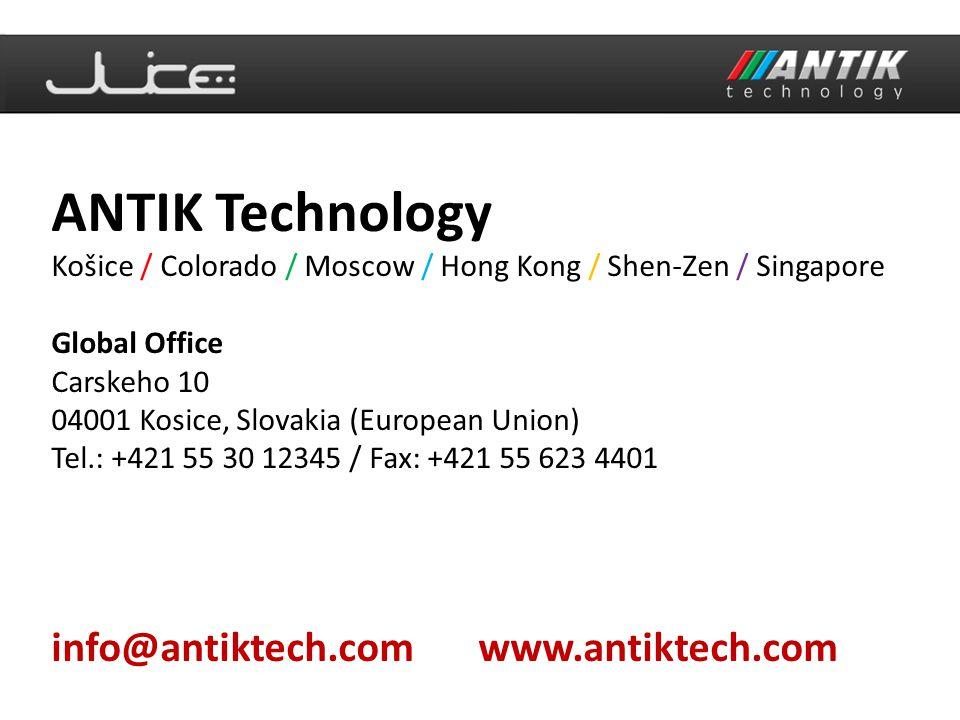 ANTIK Technology Košice / Colorado / Moscow / Hong Kong / Shen-Zen / Singapore Global Office Carskeho 10 04001 Kosice, Slovakia (European Union) Tel.: