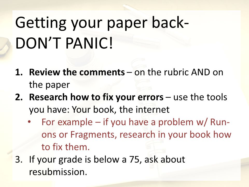 Getting your paper back- DONT PANIC.