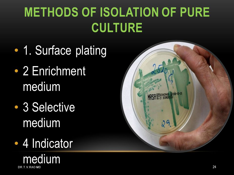 METHODS OF ISOLATION OF PURE CULTURE 1.