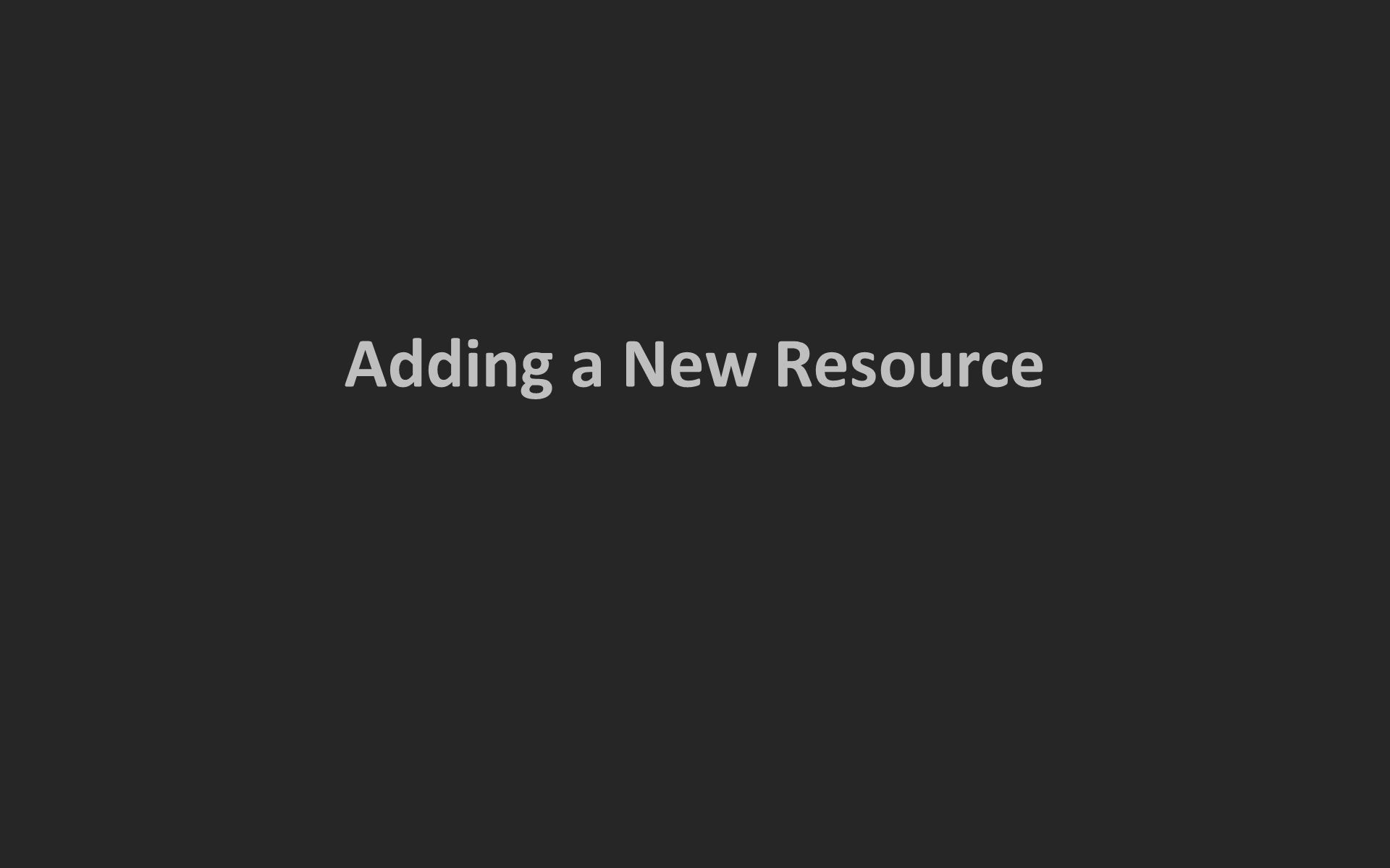 Adding a New Resource