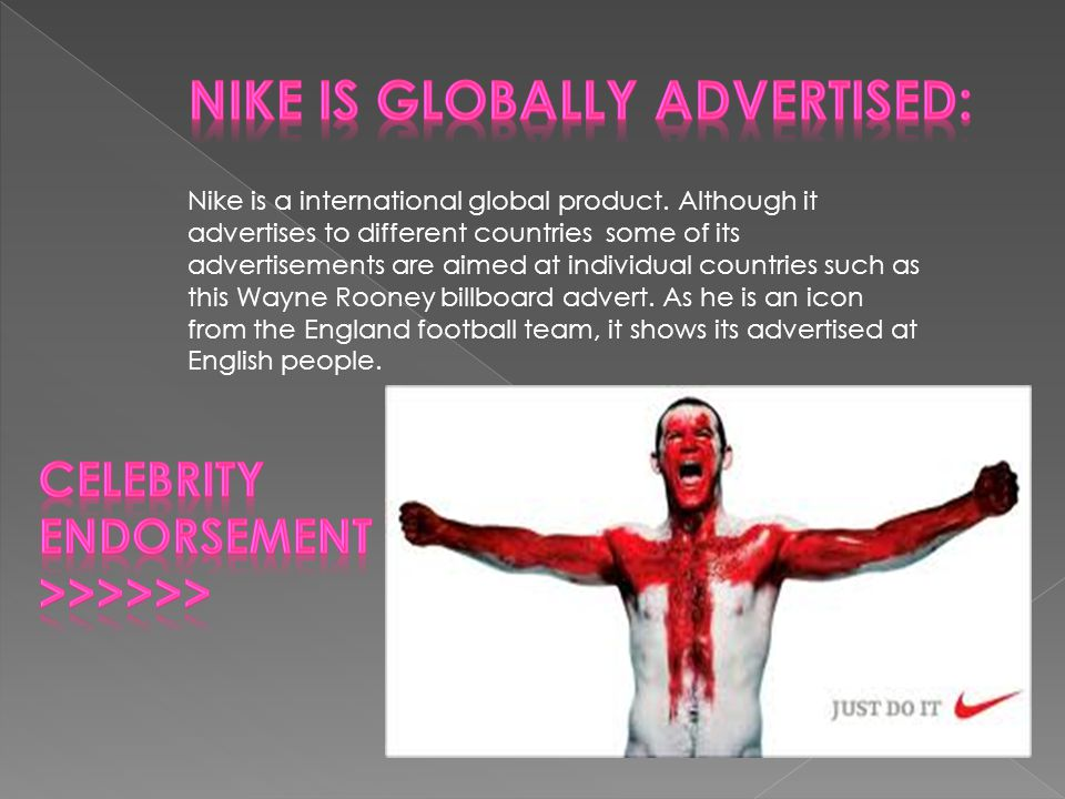 Nike is a international global product.