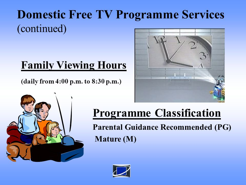 Domestic Free TV Programme Services (continued) Family Viewing Hours (daily from 4:00 p.m.