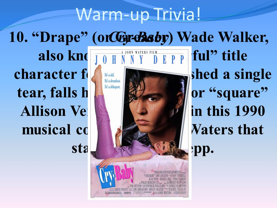 Warm-up Trivia. 9.