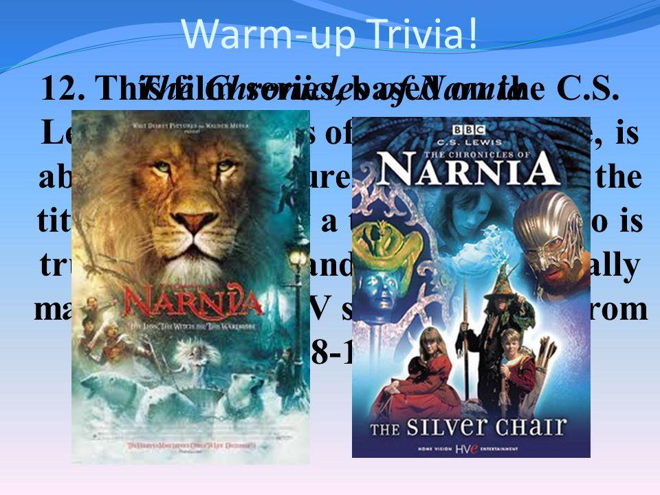 Warm-up Trivia. 11.