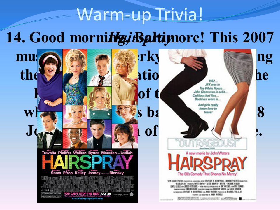 Warm-up Trivia. 13.