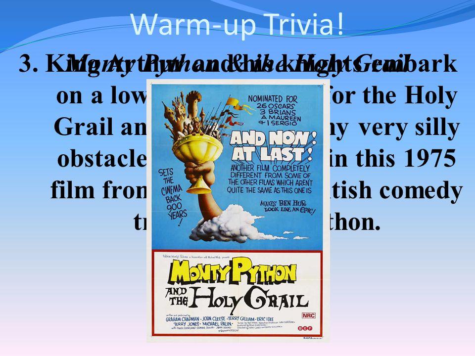 Warm-up Trivia. 2.