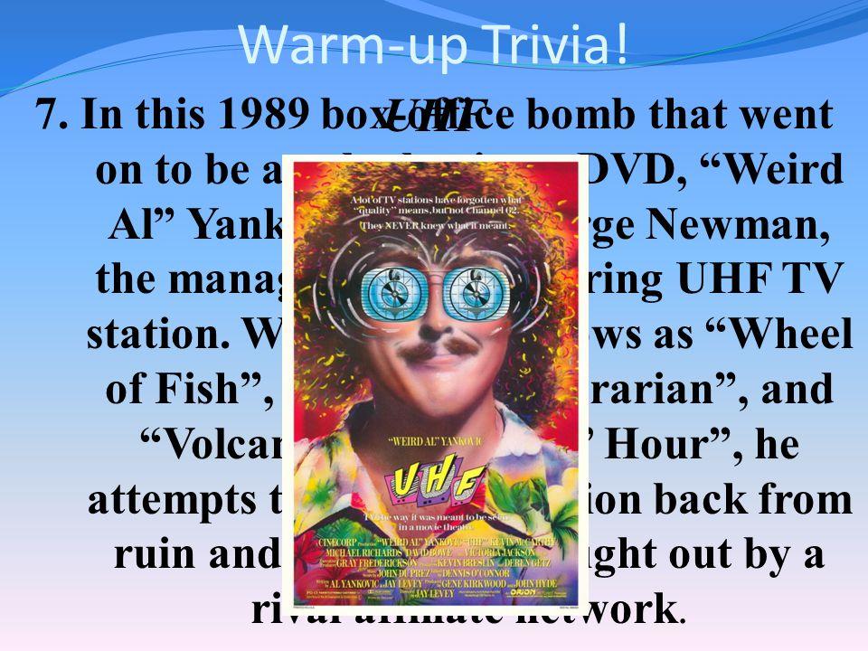 Warm-up Trivia. 6.