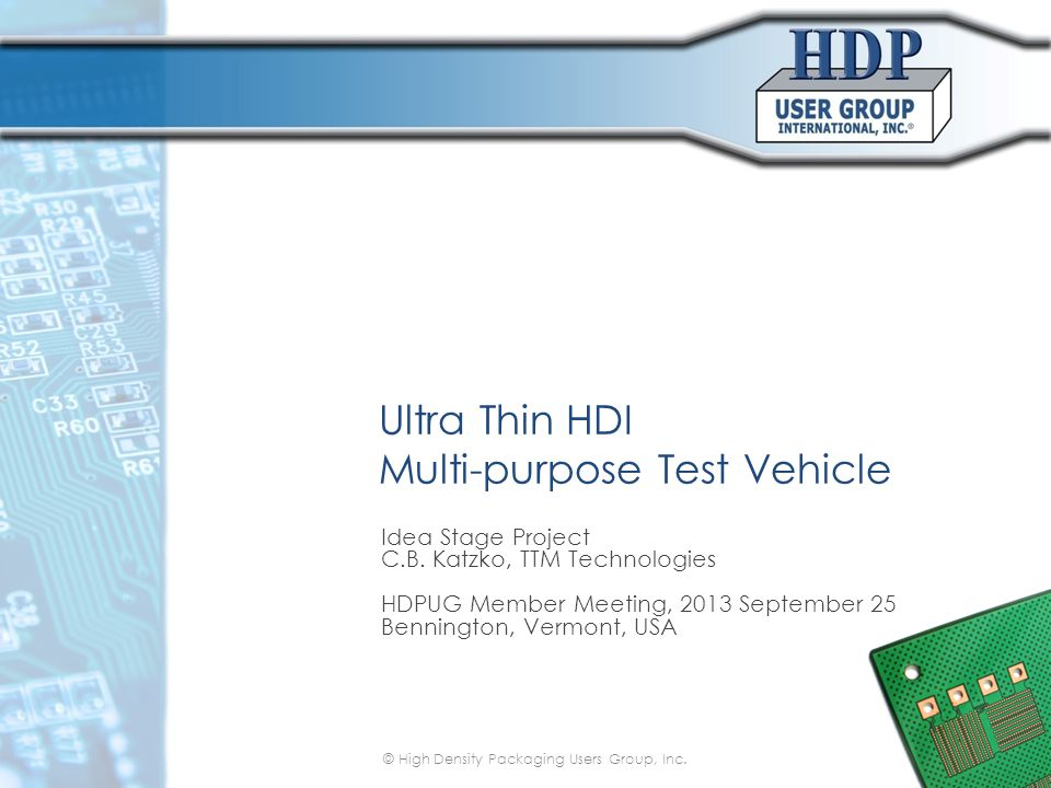 Ultra Thin HDI Multi-purpose Test Vehicle Idea Stage Project C.B.