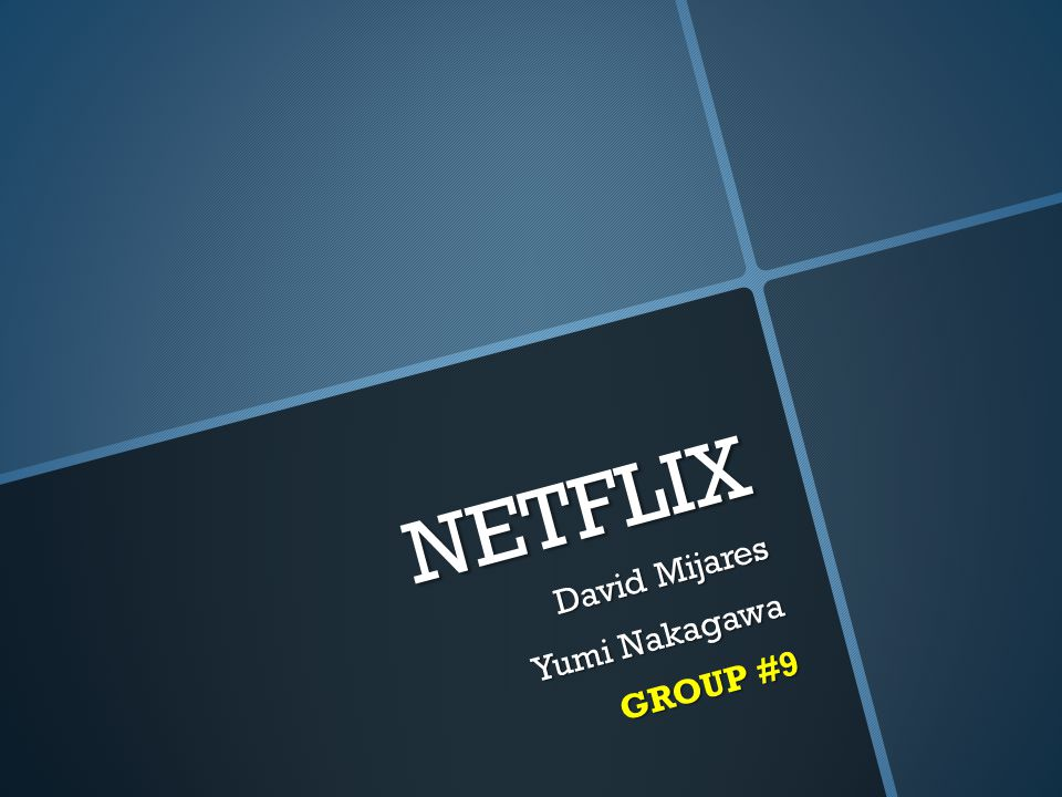 NETFLIX David Mijares Yumi Nakagawa GROUP #9