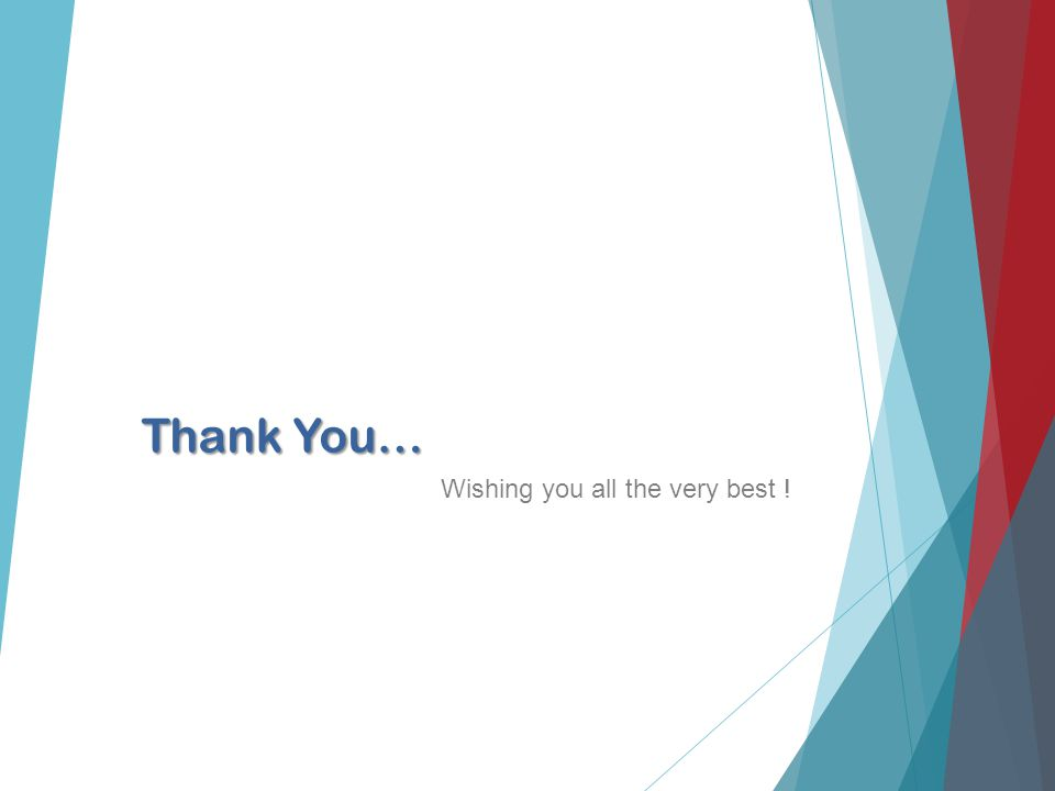 Thank You… Wishing you all the very best !