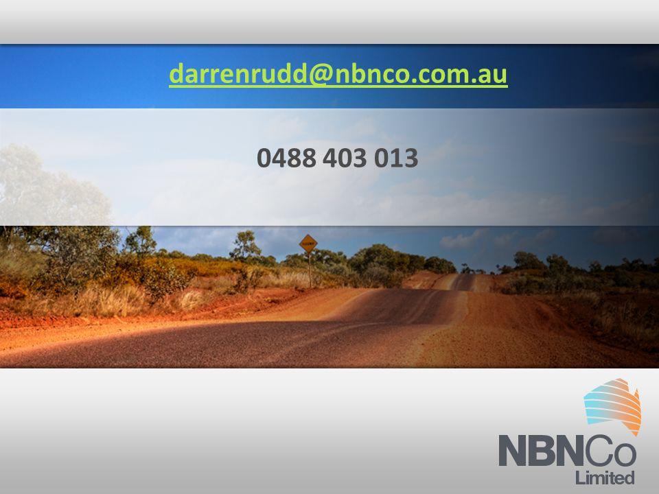 darrenrudd@nbnco.com.au darrenrudd@nbnco.com.au 0488 403 013