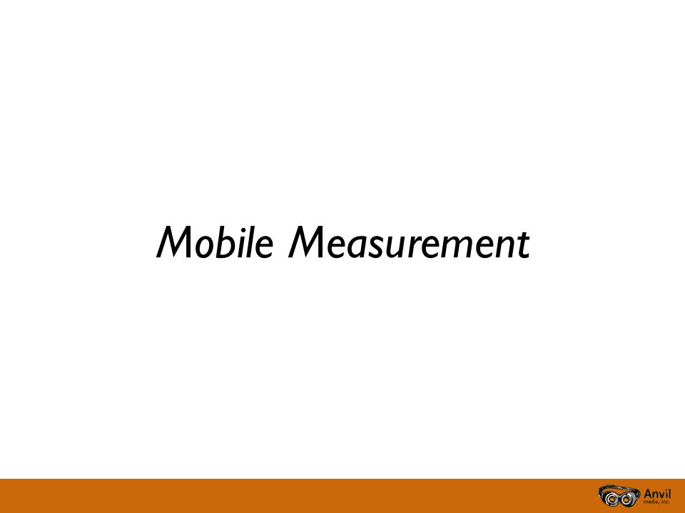 Mobile Measurement