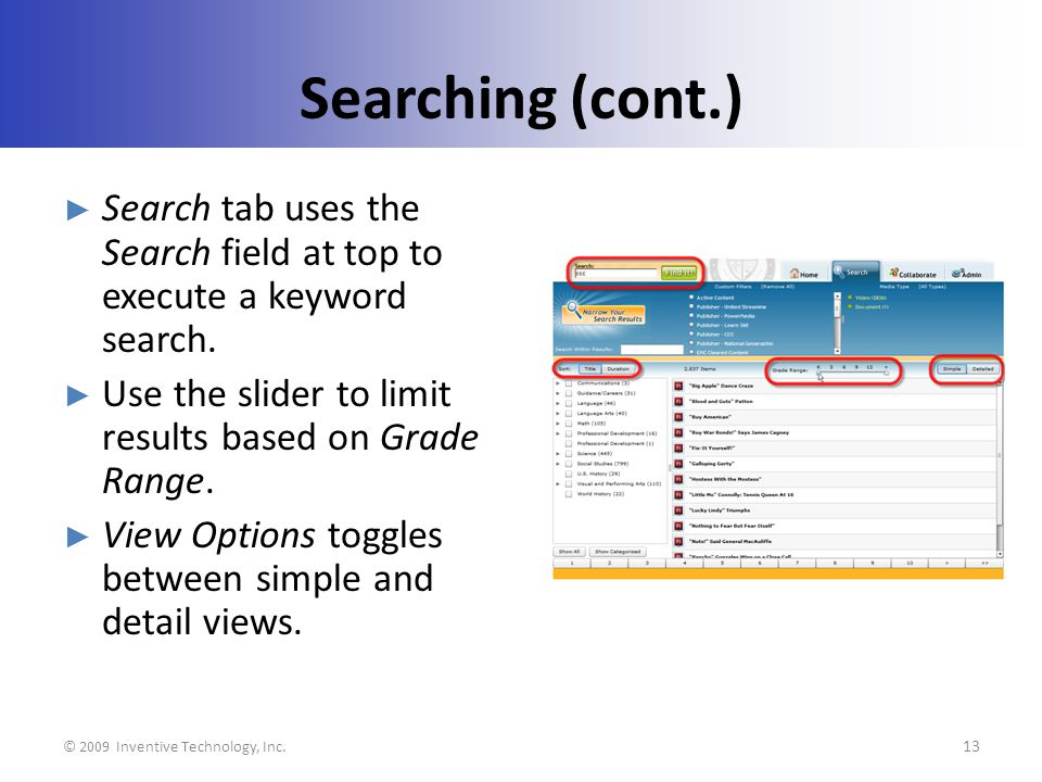 Searching (cont.) Search tab uses the Search field at top to execute a keyword search.