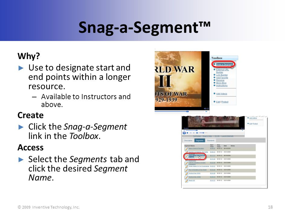 Snag-a-Segment Why. Use to designate start and end points within a longer resource.