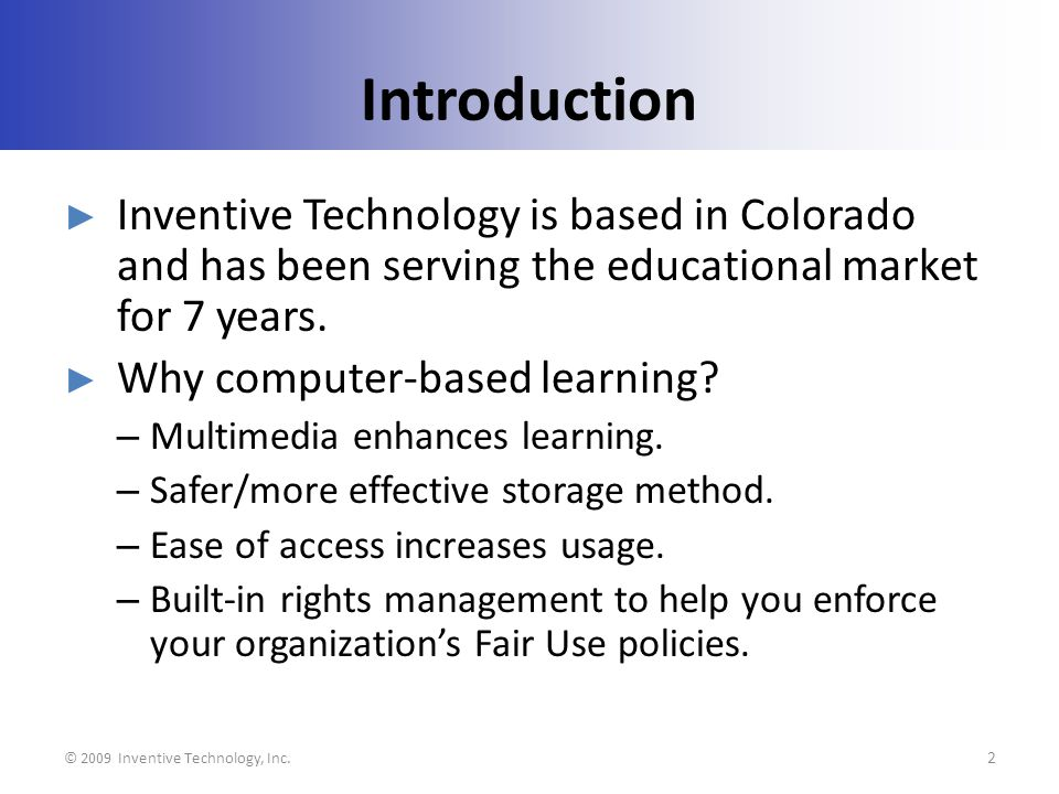 Introduction Inventive Technology is based in Colorado and has been serving the educational market for 7 years.
