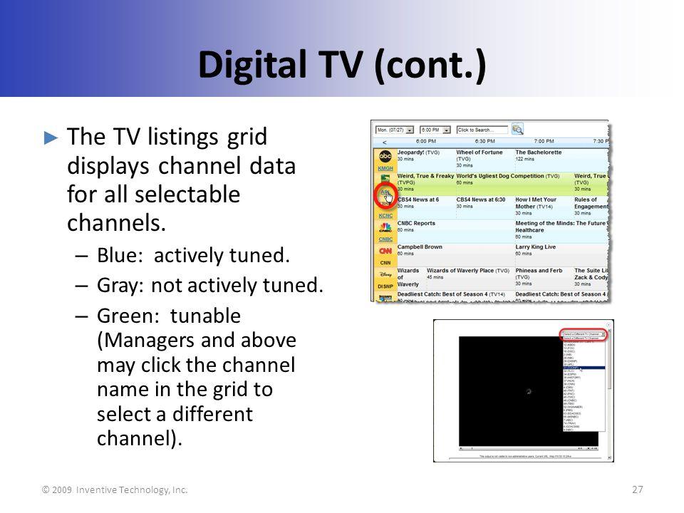 Digital TV (cont.) © 2009 Inventive Technology, Inc.