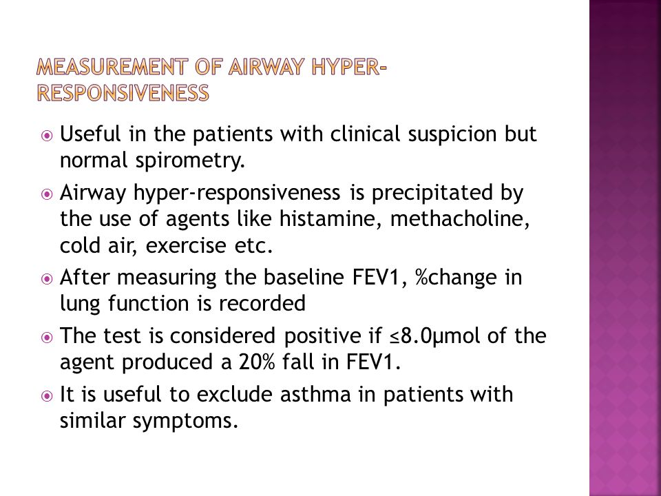 Useful in the patients with clinical suspicion but normal spirometry.