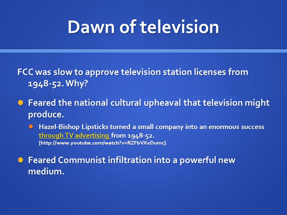 Dawn of television People began to demand relevant television.