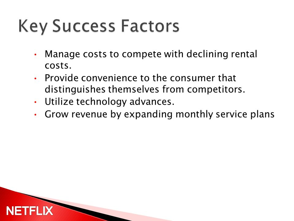 Manage costs to compete with declining rental costs.