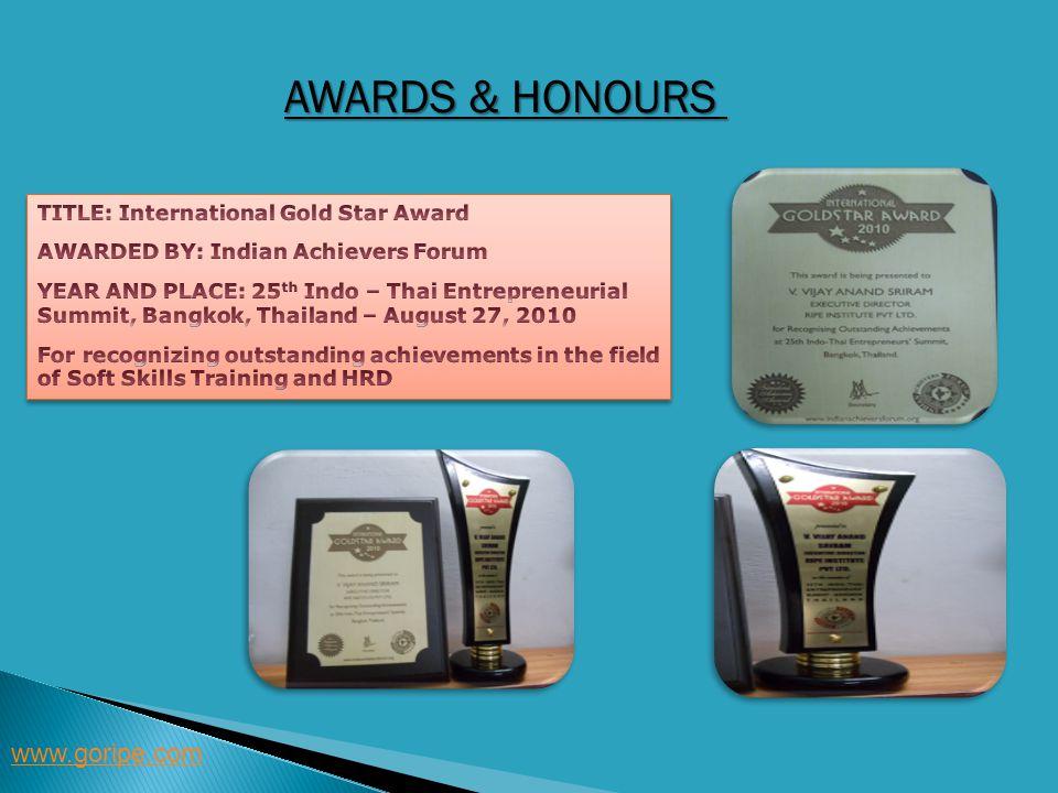 AWARDS & HONOURS www.goripe.com