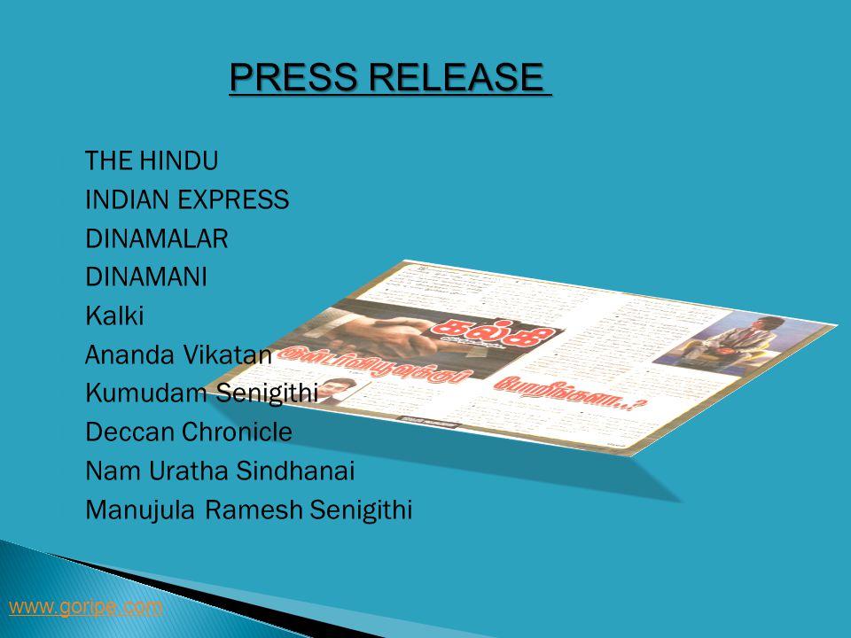 PRESS RELEASE www.goripe.com THE HINDU INDIAN EXPRESS DINAMALAR DINAMANI Kalki Ananda Vikatan Kumudam Senigithi Deccan Chronicle Nam Uratha Sindhanai