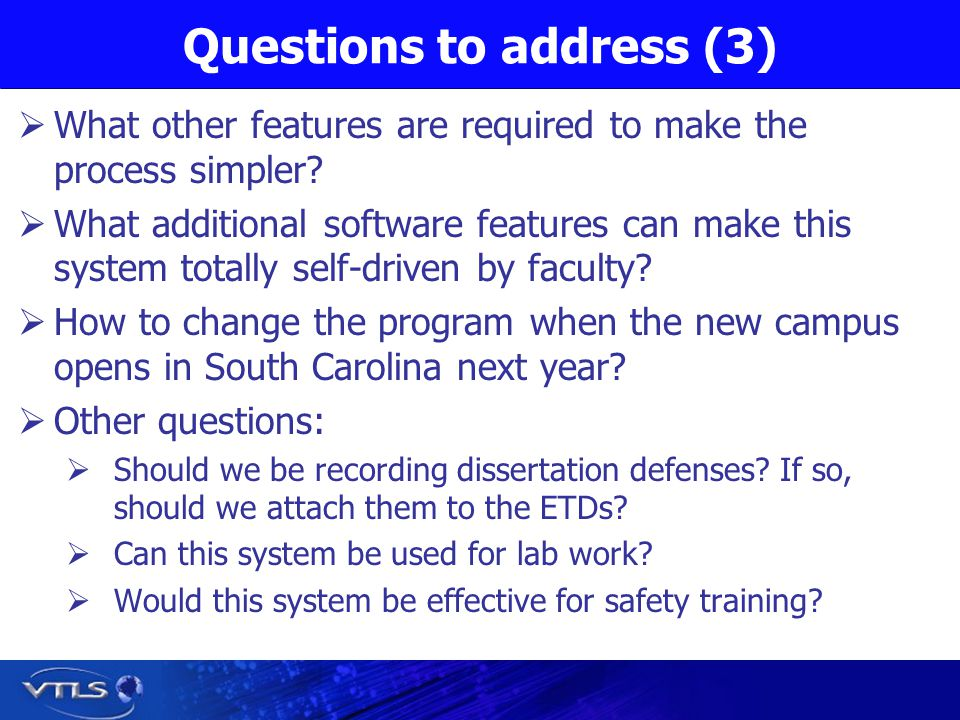 Questions to address (3) What other features are required to make the process simpler.