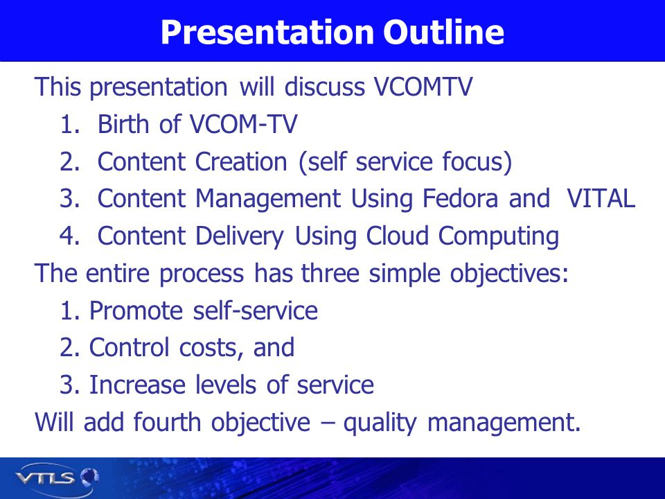 Presentation Outline This presentation will discuss VCOMTV 1.