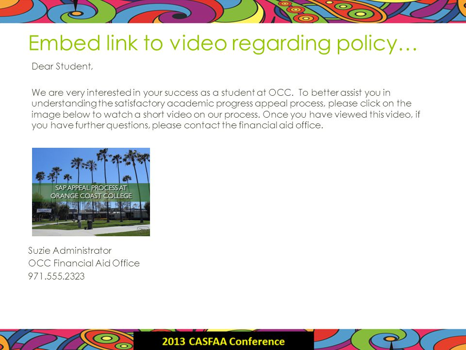 Embed link to video regarding policy… Dear Student, We are very interested in your success as a student at OCC.