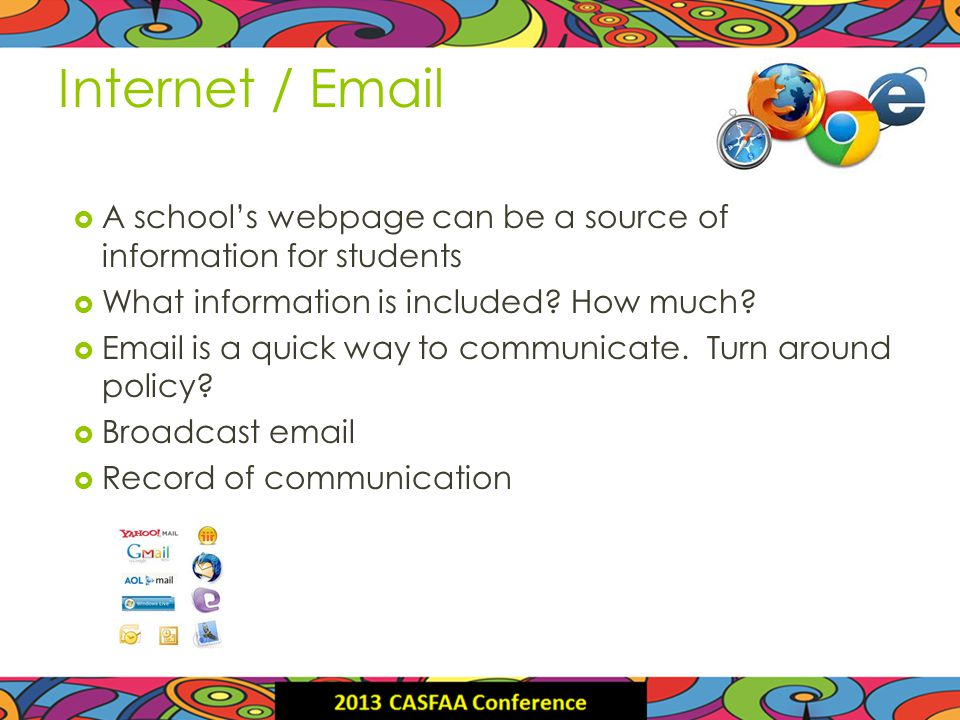 Internet / Email A schools webpage can be a source of information for students What information is included.