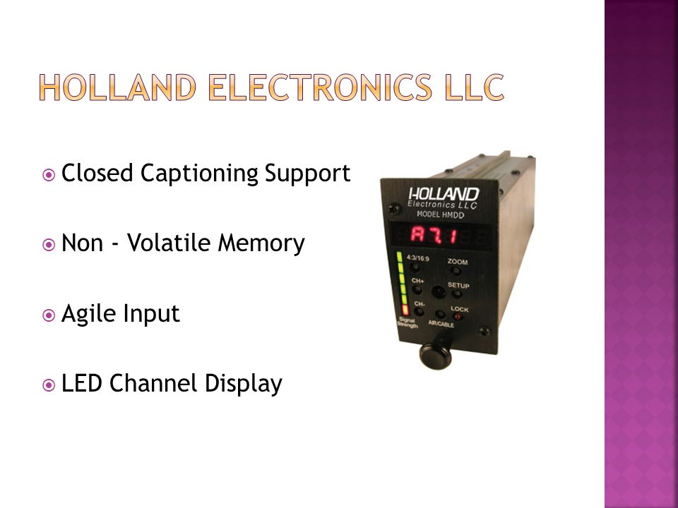 Closed Captioning Support Non - Volatile Memory Agile Input LED Channel Display
